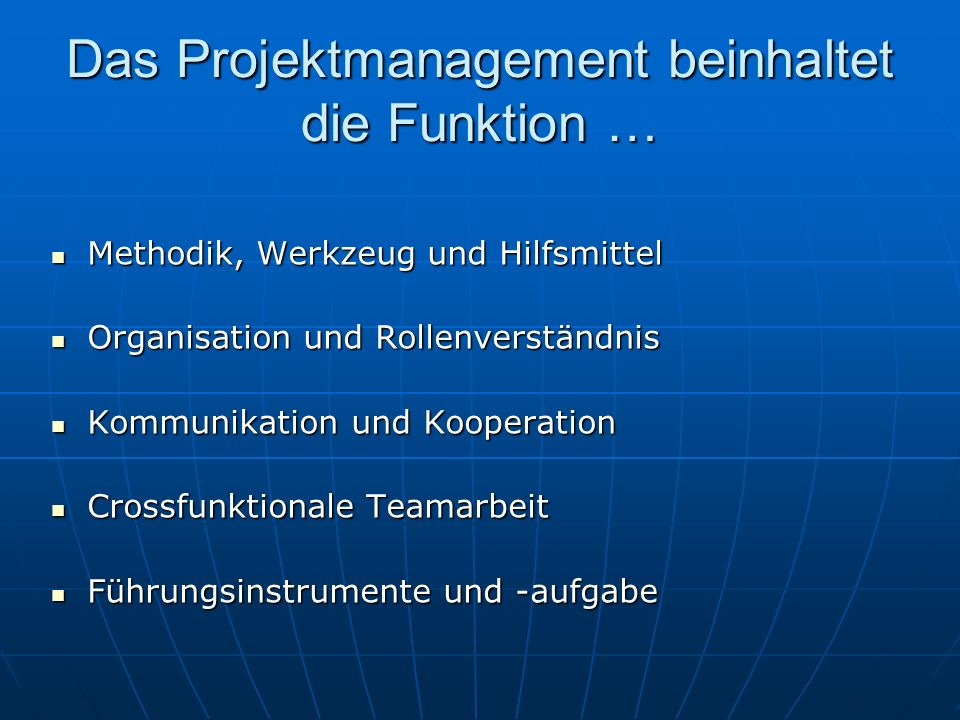 Das Projektmanagement beinhaltet die Funktion …