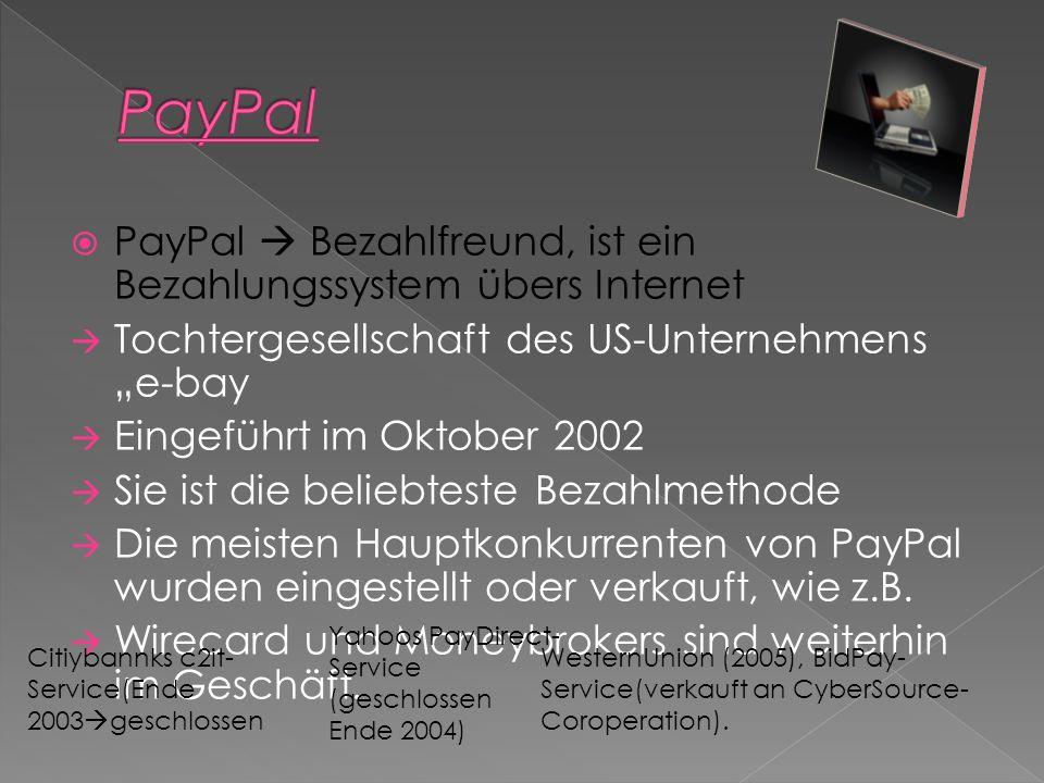 PayPal PayPal  Bezahlfreund, ist ein Bezahlungssystem übers Internet