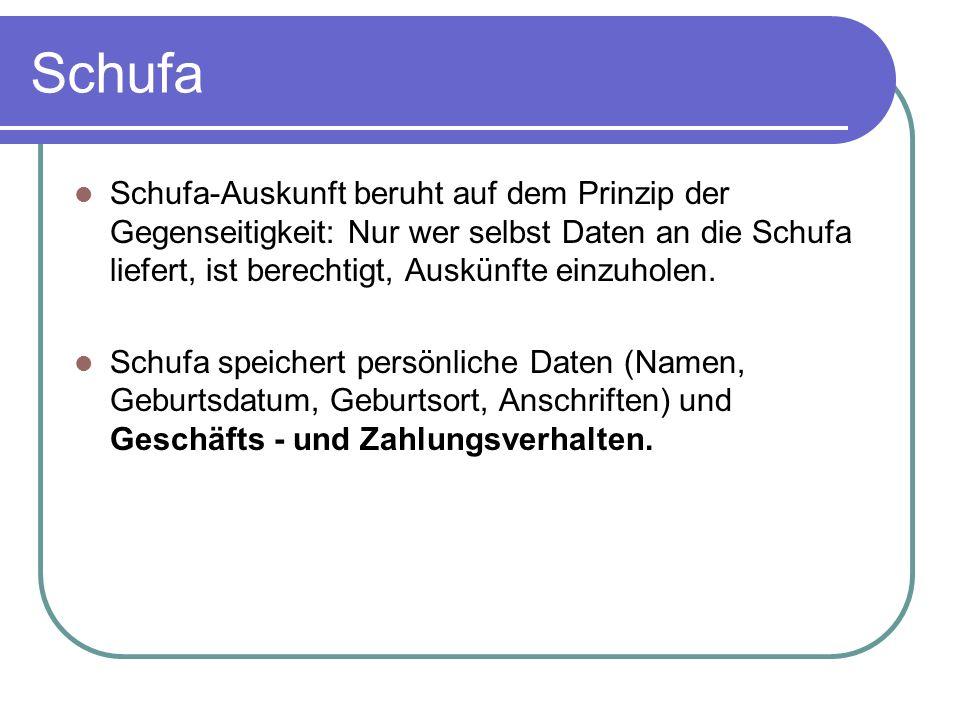 Schufa Schufa-Auskunft beruht auf dem Prinzip der Gegenseitigkeit: Nur wer selbst Daten an die Schufa liefert, ist berechtigt, Auskünfte einzuholen.
