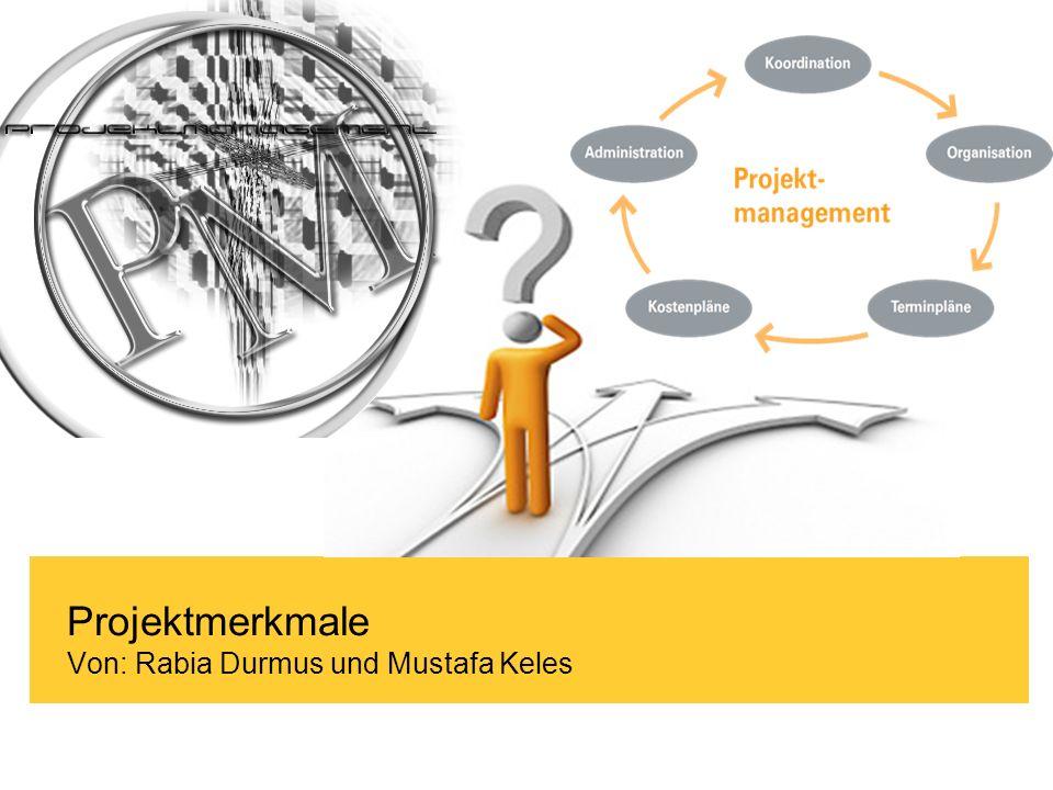 Projektmerkmale Von: Rabia Durmus und Mustafa Keles