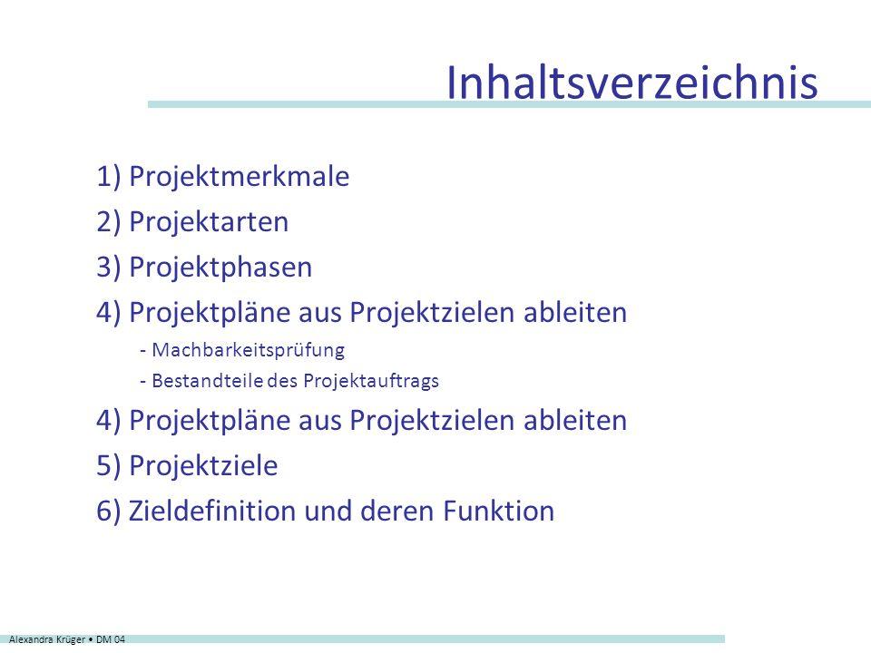 Inhaltsverzeichnis 1) Projektmerkmale 2) Projektarten 3) Projektphasen
