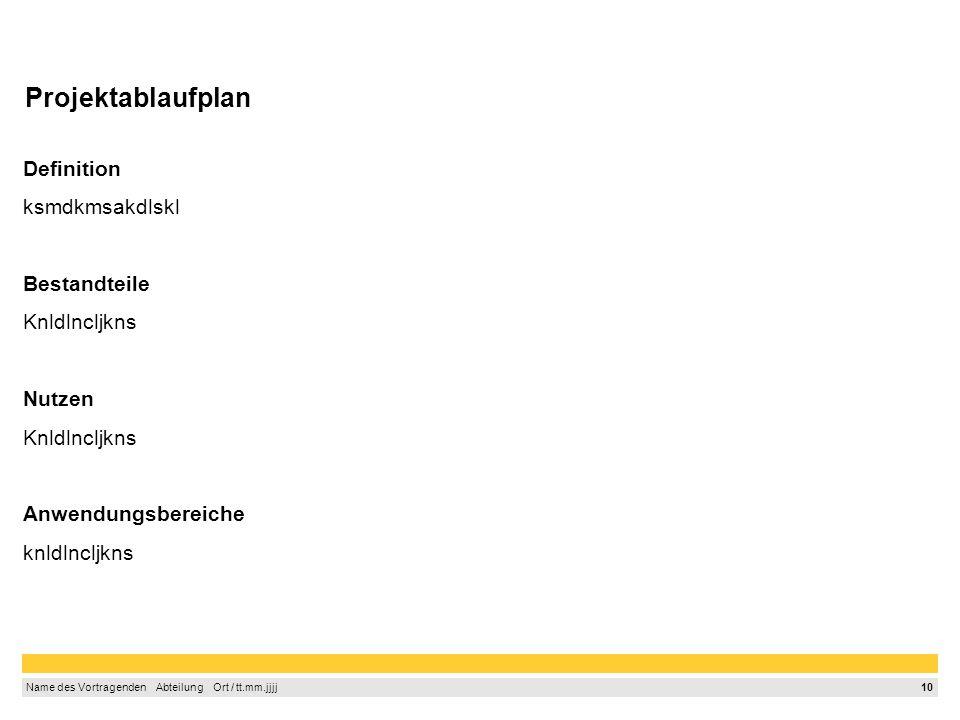 Projektablaufplan Definition ksmdkmsakdlskl Bestandteile Knldlncljkns