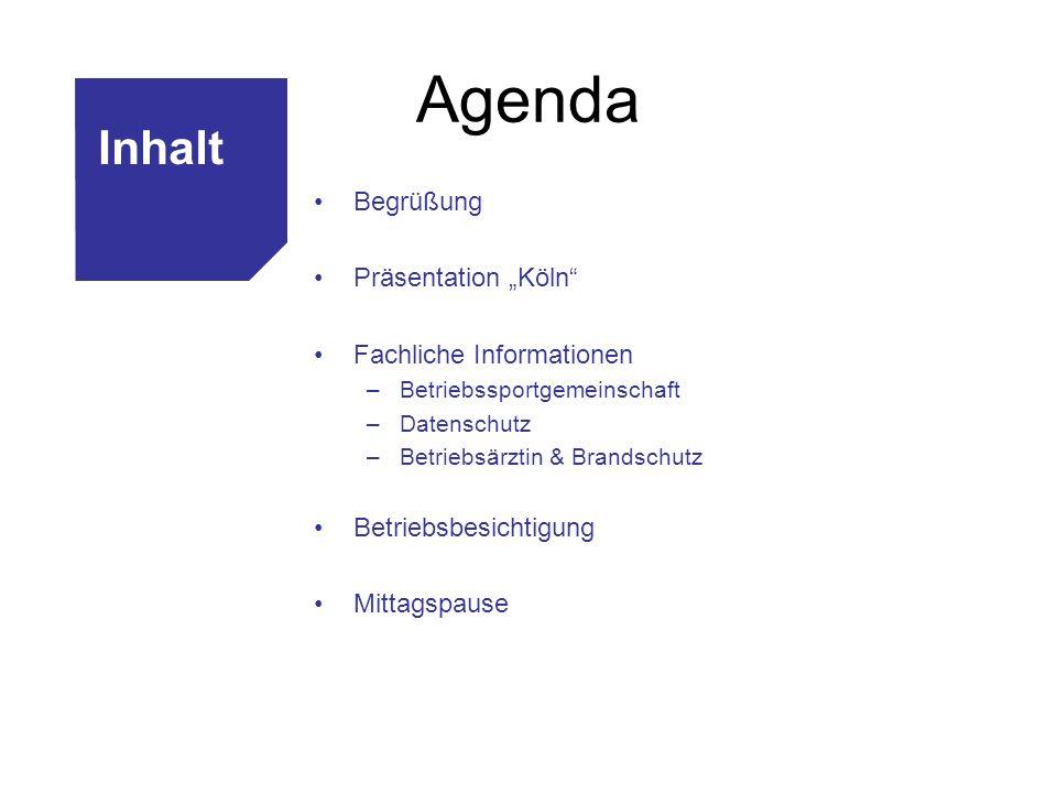 """Agenda Inhalt Begrüßung Präsentation """"Köln Fachliche Informationen"""