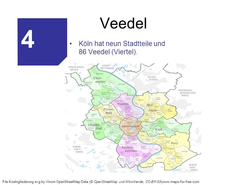 4 Veedel Köln hat neun Stadtteile und 86 Veedel (Viertel).