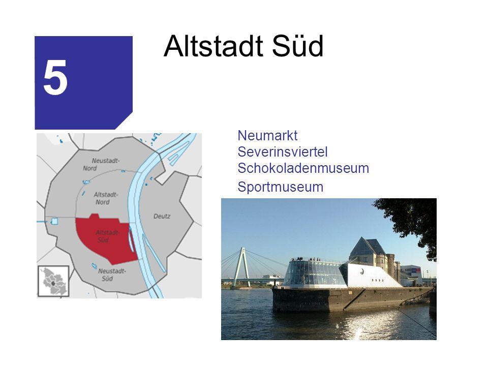5 1 Altstadt Süd Neumarkt Severinsviertel Schokoladenmuseum