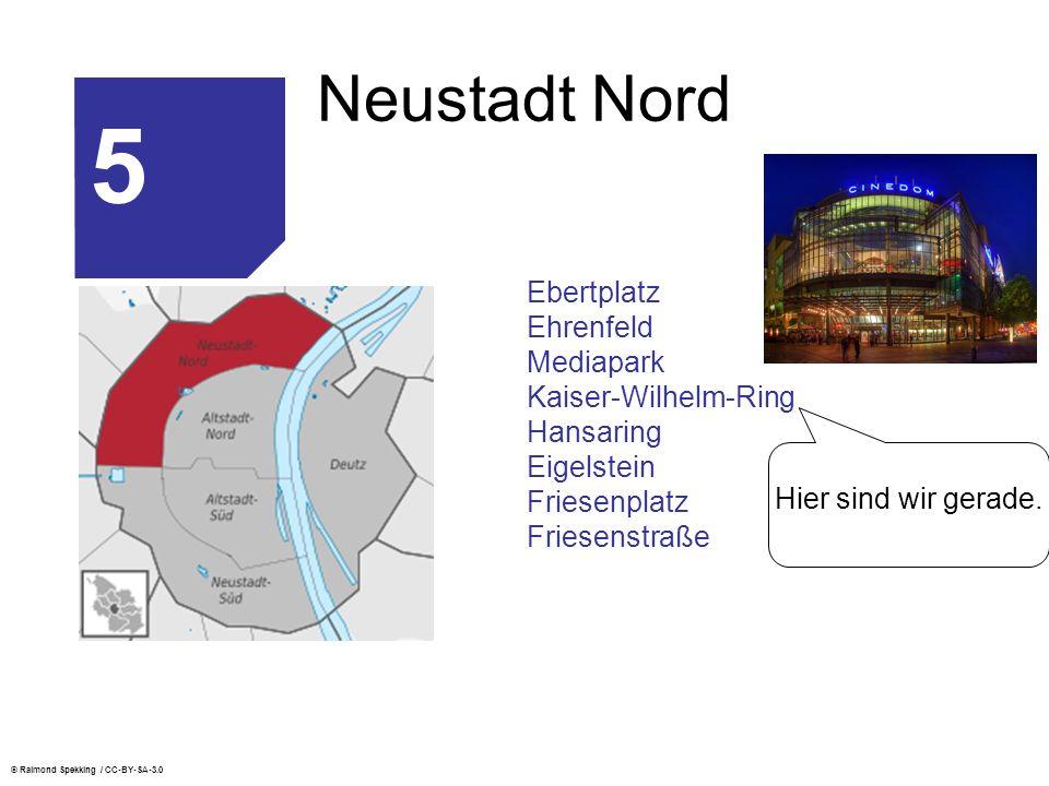 5 Neustadt Nord Ebertplatz Ehrenfeld Mediapark Kaiser-Wilhelm-Ring