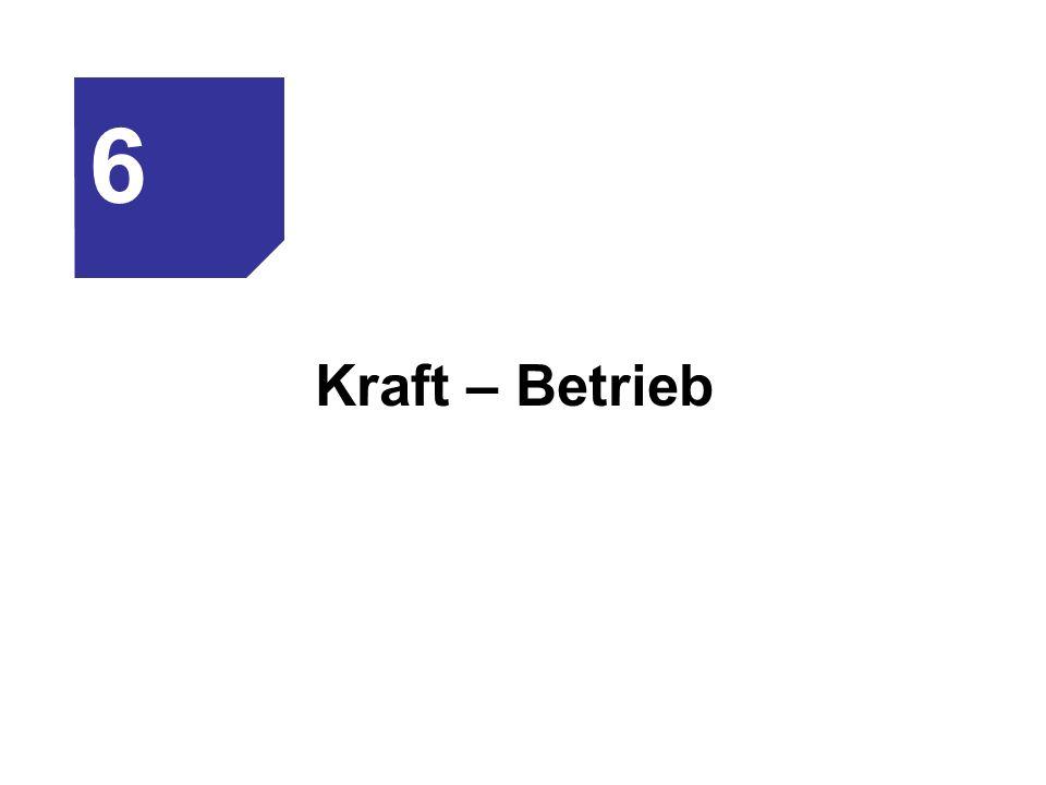 6 Kraft – Betrieb