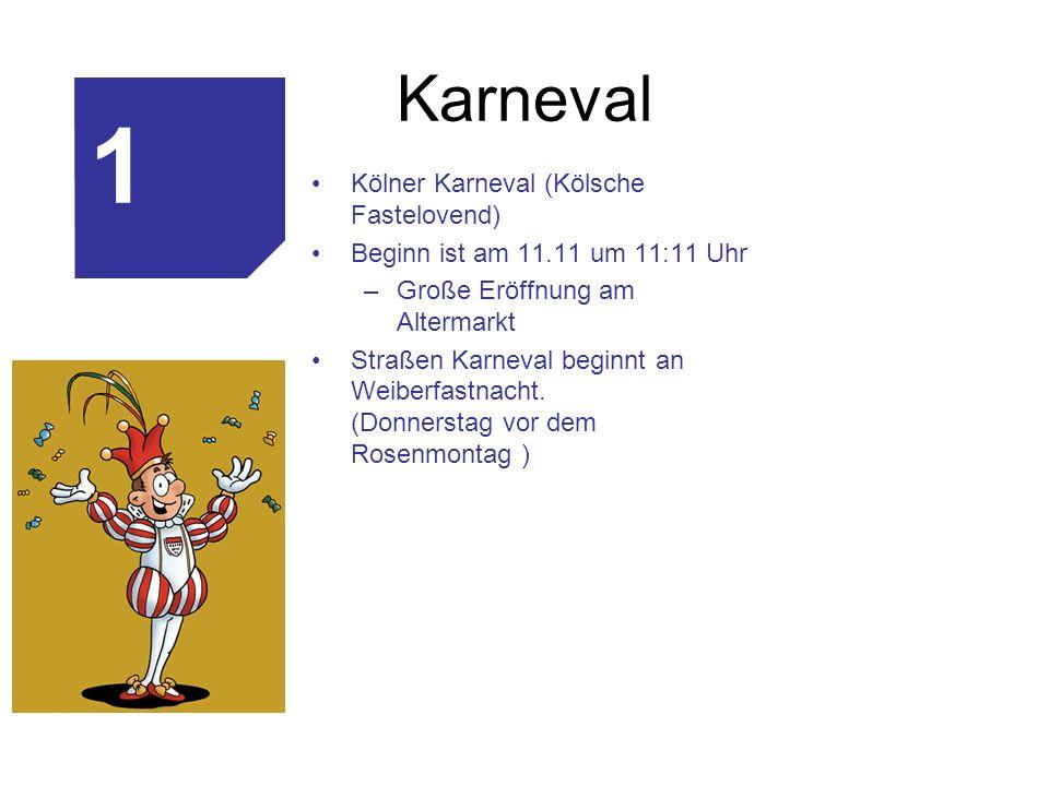1 Karneval Kölner Karneval (Kölsche Fastelovend)