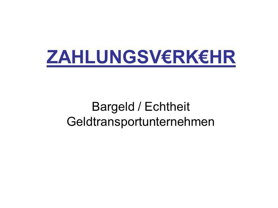 Bargeld / Echtheit Geldtransportunternehmen