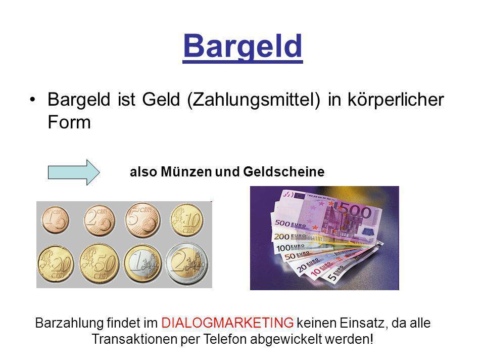 Bargeld Bargeld ist Geld (Zahlungsmittel) in körperlicher Form