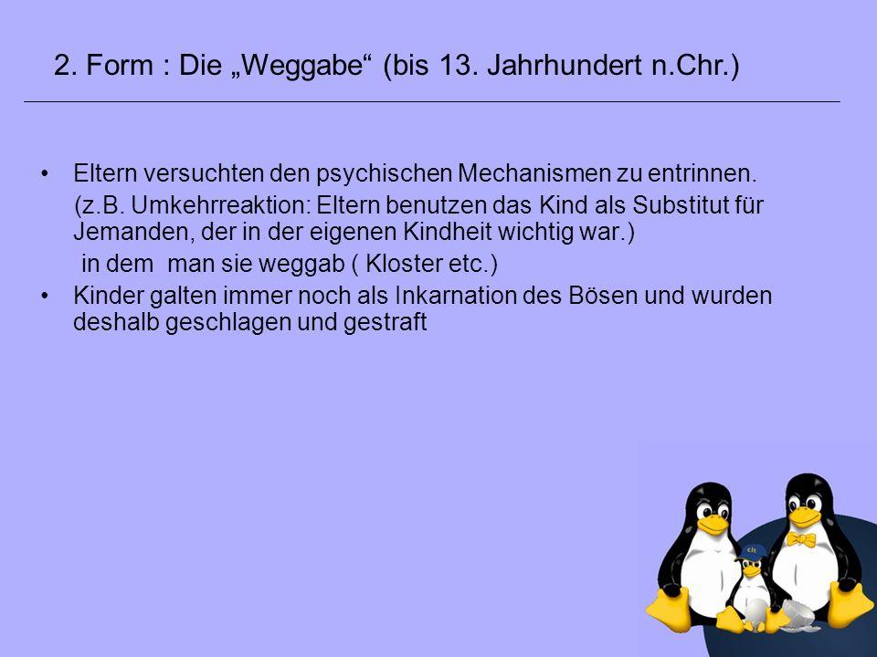 """2. Form : Die """"Weggabe (bis 13. Jahrhundert n.Chr.)"""