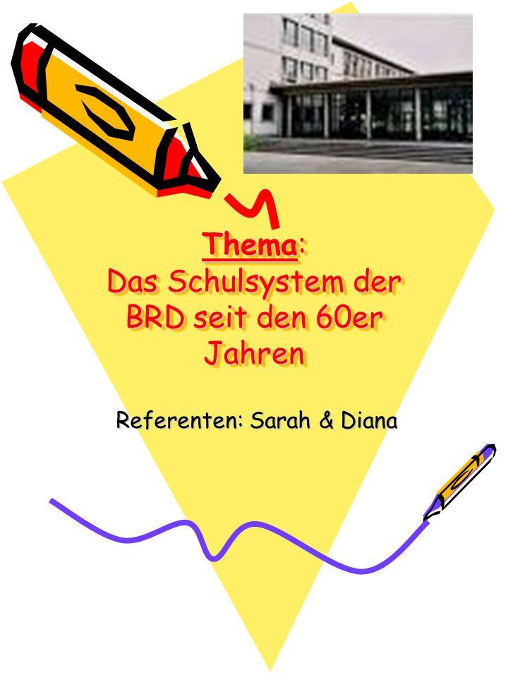 Thema: Das Schulsystem der BRD seit den 60er Jahren