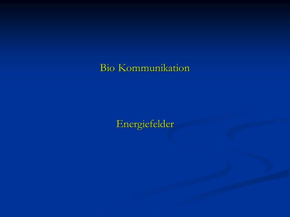 Bio Kommunikation Energiefelder