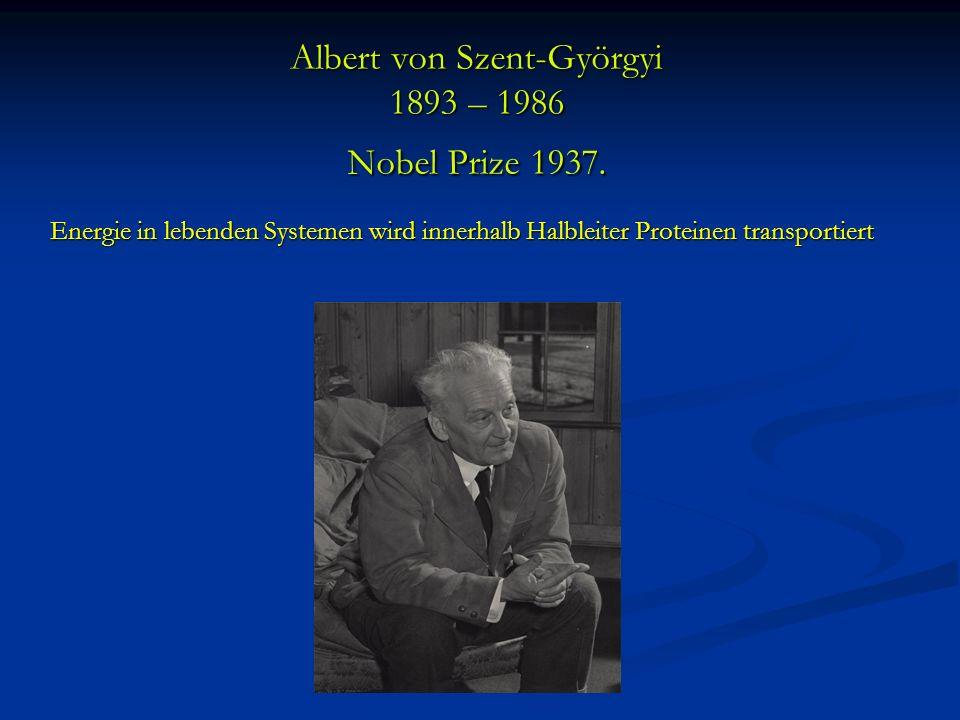 Albert von Szent-Györgyi 1893 – 1986 Nobel Prize 1937.