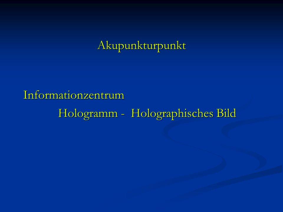 Akupunkturpunkt Informationzentrum Hologramm - Holographisches Bild