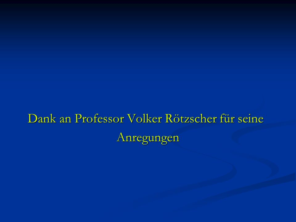 Dank an Professor Volker Rötzscher für seine