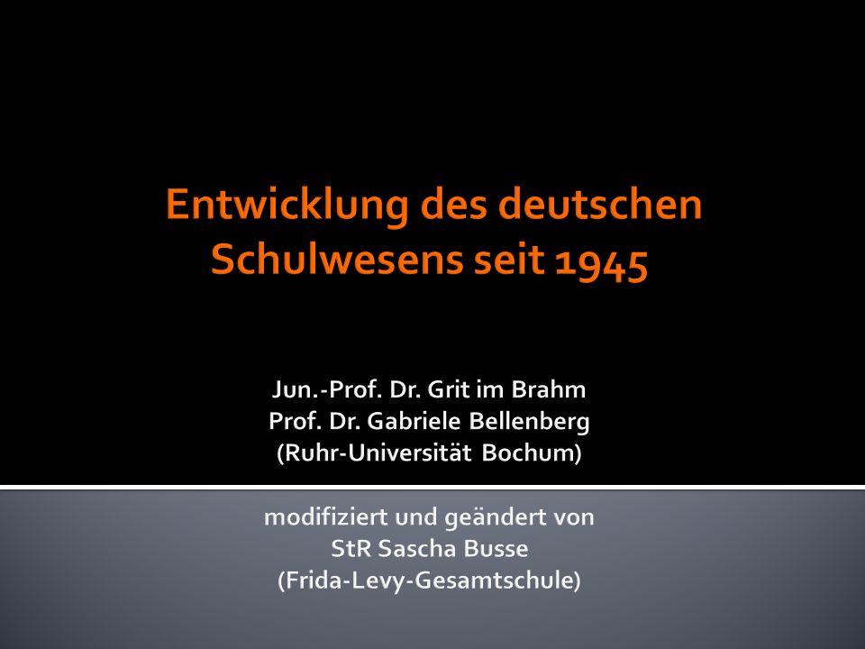 Entwicklung des deutschen Schulwesens seit 1945 Jun. -Prof. Dr