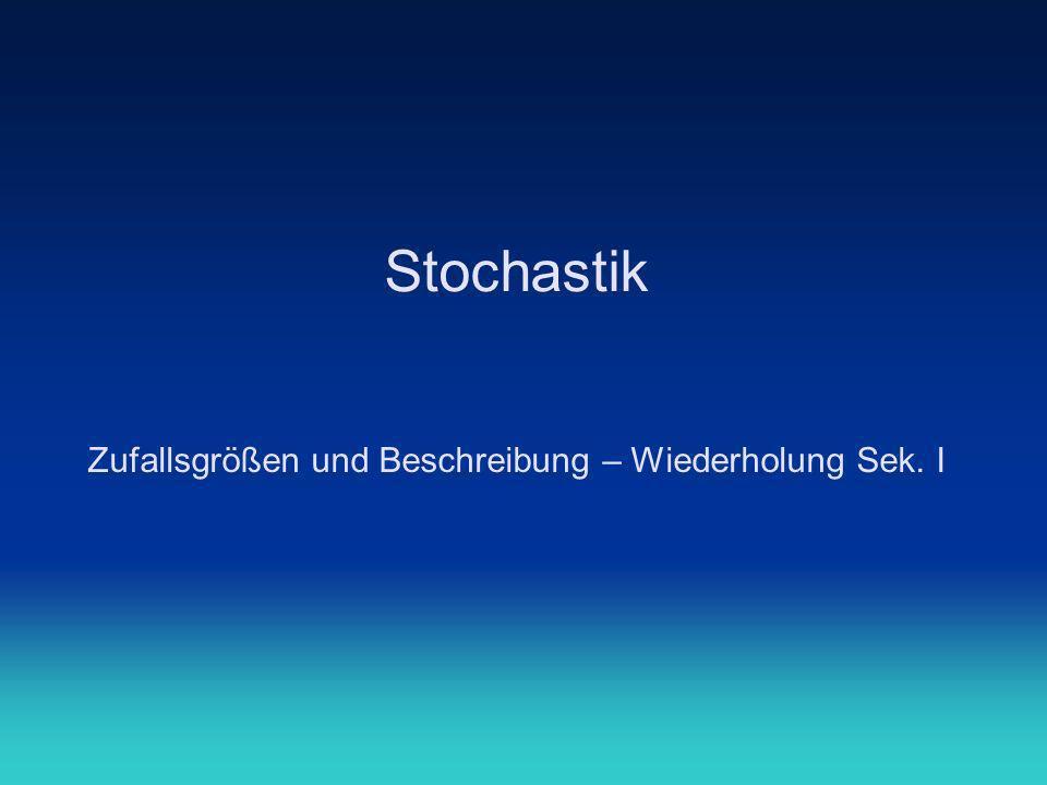 Zufallsgrößen und Beschreibung – Wiederholung Sek. I