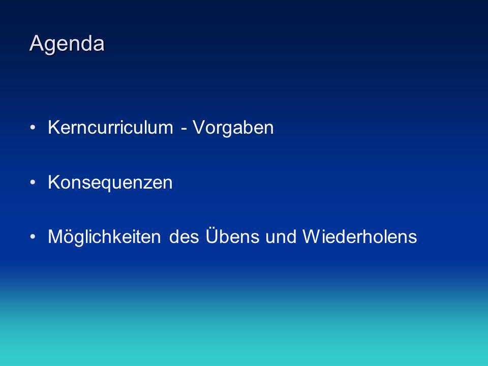 Agenda Kerncurriculum - Vorgaben Konsequenzen