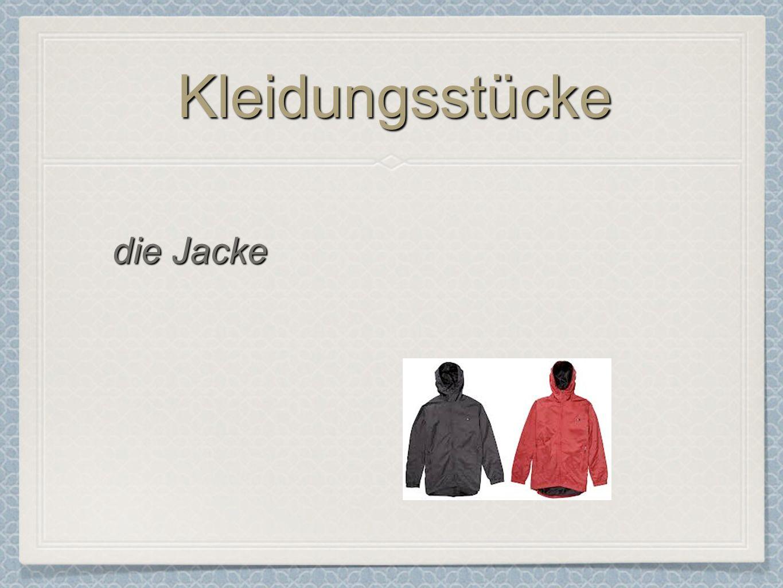 Kleidungsstücke die Jacke