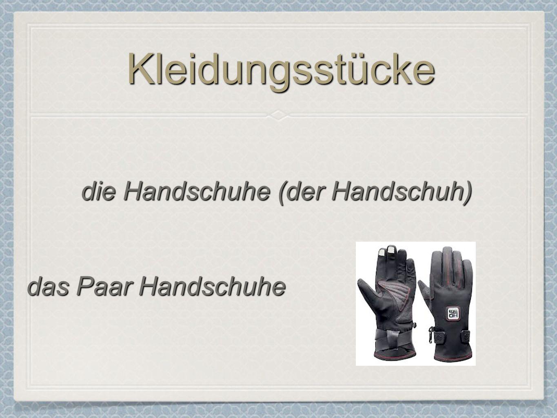 Kleidungsstücke die Handschuhe (der Handschuh) das Paar Handschuhe