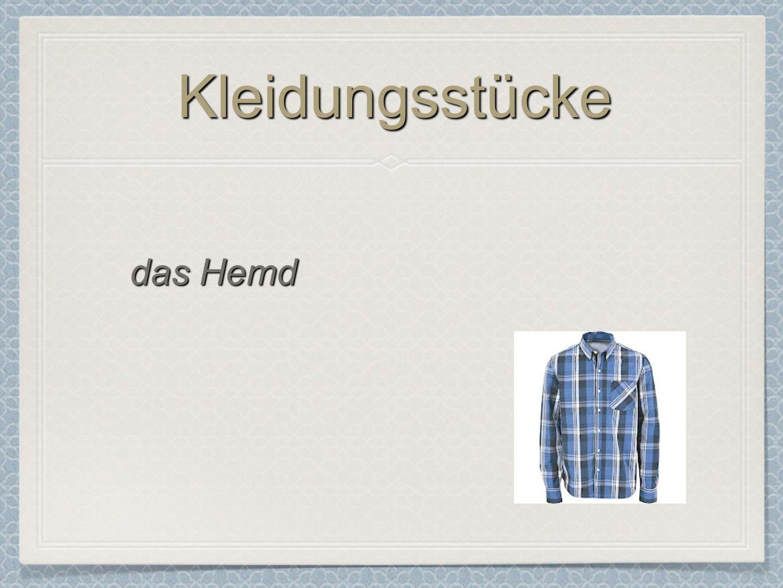 Kleidungsstücke das Hemd