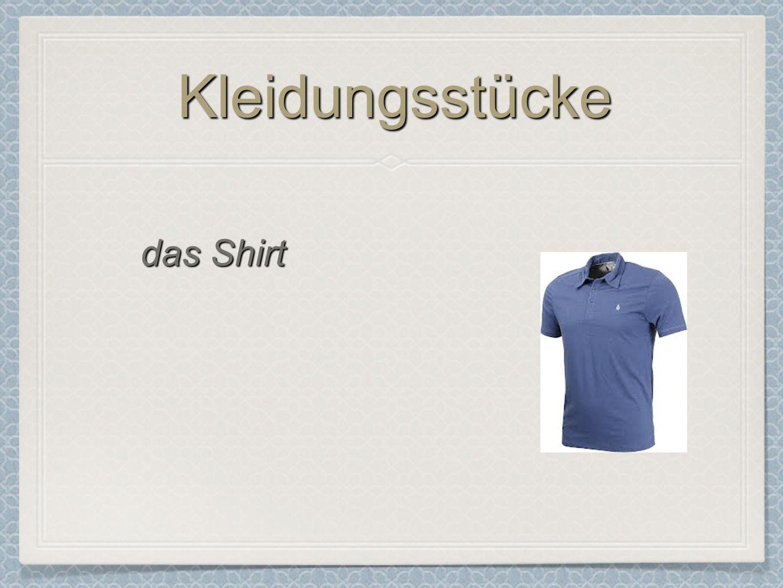 Kleidungsstücke das Shirt