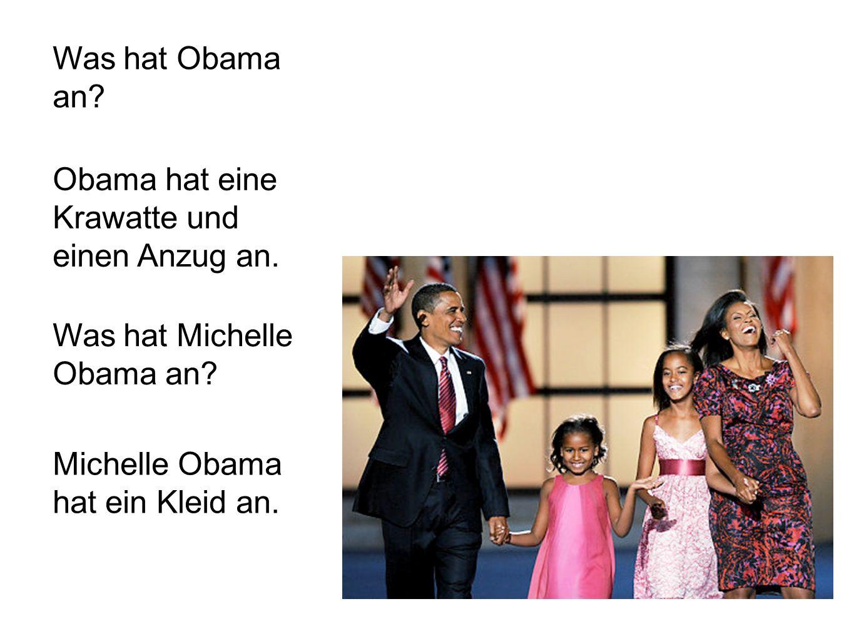 Was hat Obama an. Obama hat eine Krawatte und einen Anzug an.