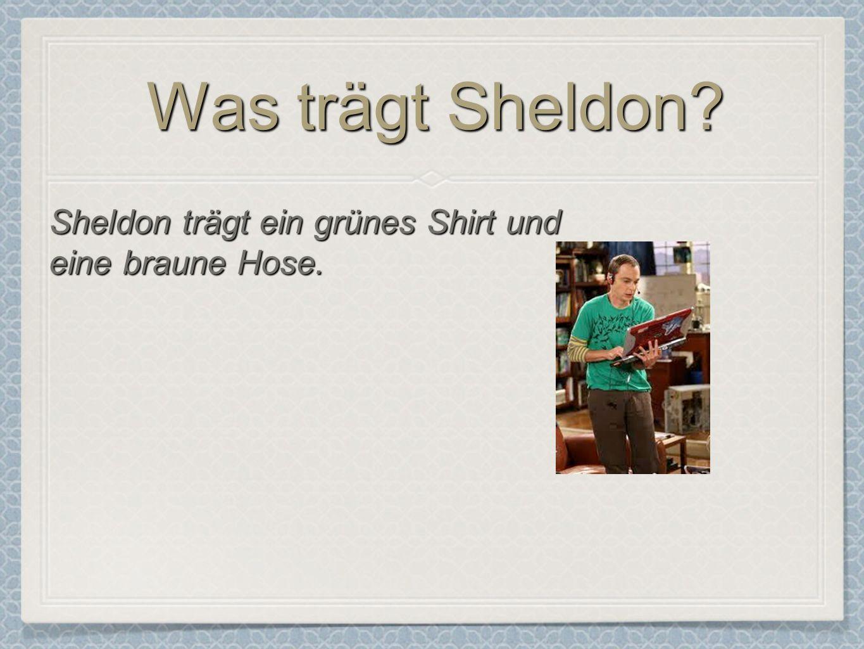 Was trägt Sheldon Sheldon trägt ein grünes Shirt und