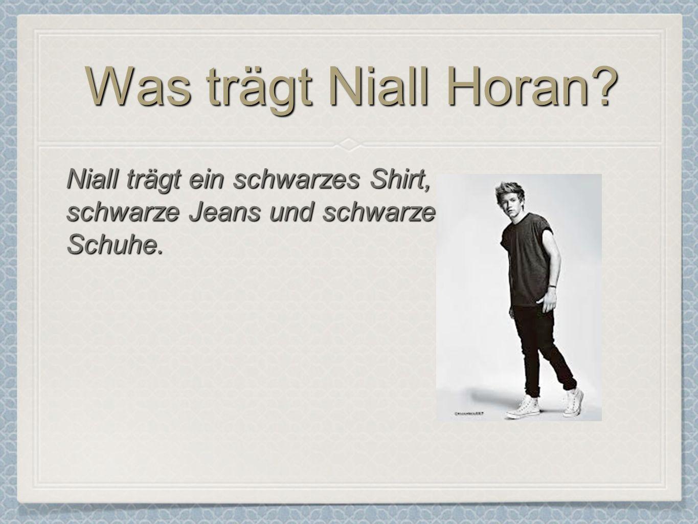 Was trägt Niall Horan Niall trägt ein schwarzes Shirt,