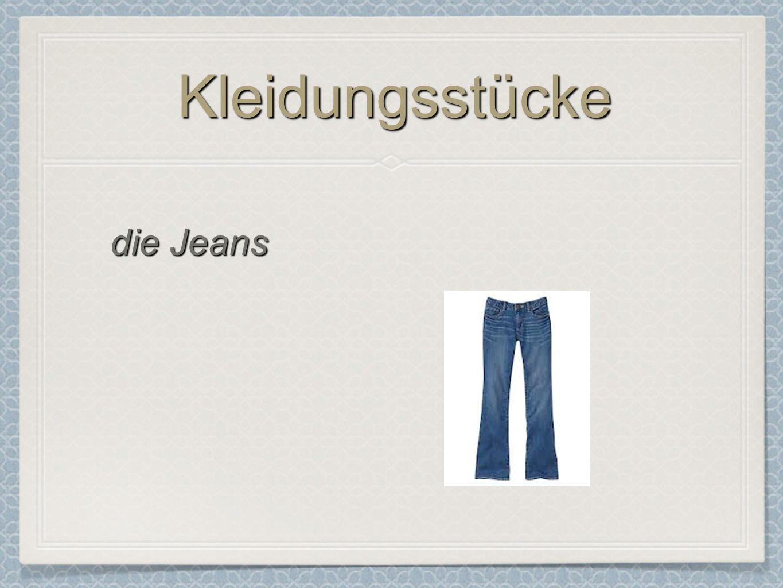 Kleidungsstücke die Jeans