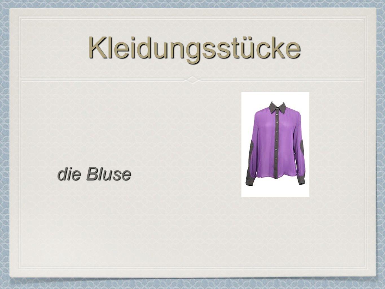 Kleidungsstücke die Bluse