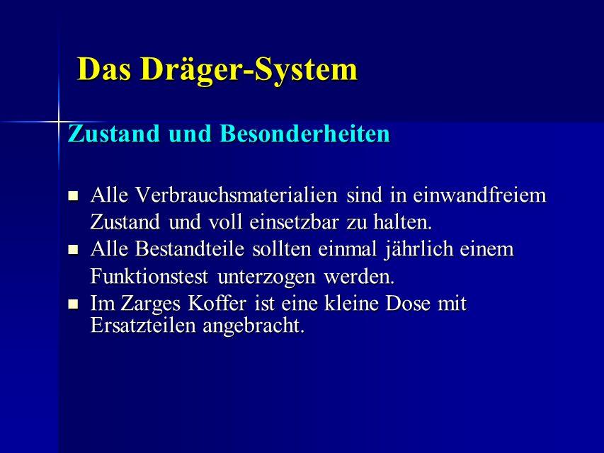 Das Dräger-System Zustand und Besonderheiten