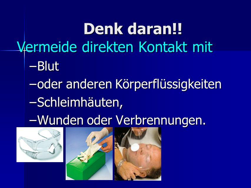 Denk daran!! Vermeide direkten Kontakt mit Blut