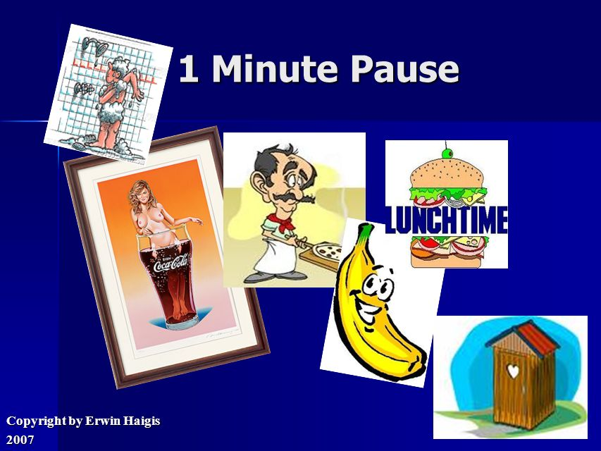 1 Minute Pause Copyright by Erwin Haigis 2007