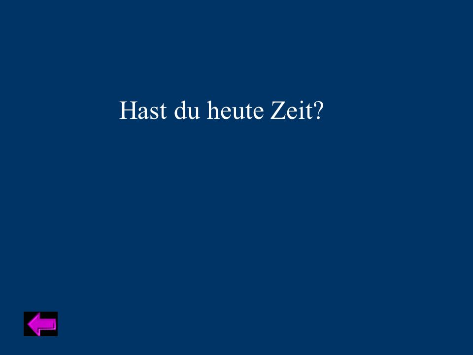 Hast du heute Zeit Category