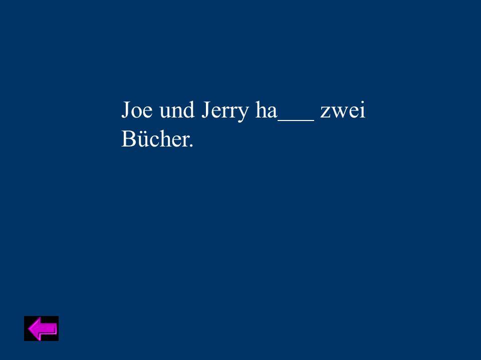 Joe und Jerry ha zwei Bücher.