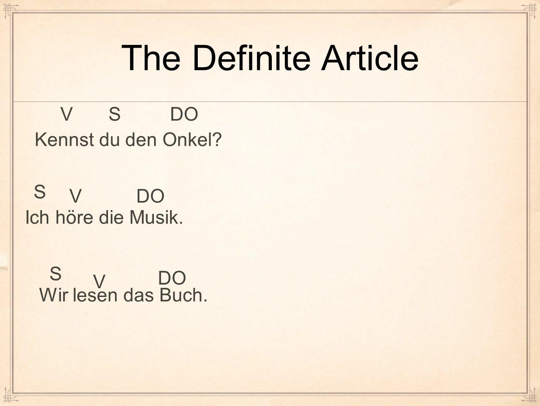 The Definite Article V S DO Kennst du den Onkel S V DO