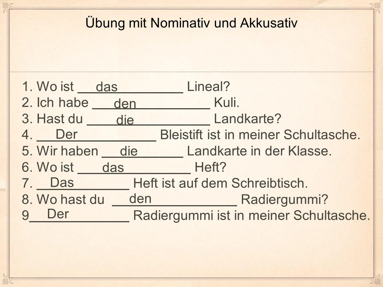 Übung mit Nominativ und Akkusativ