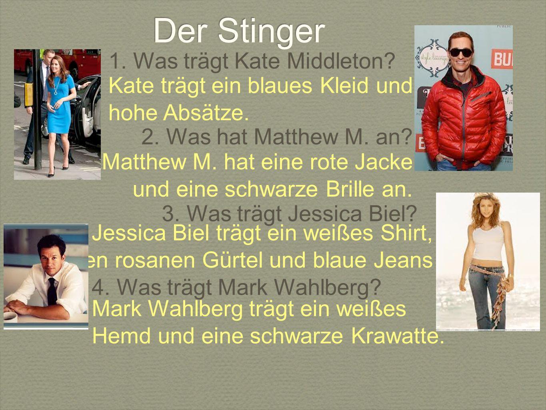 Der Stinger 1. Was trägt Kate Middleton