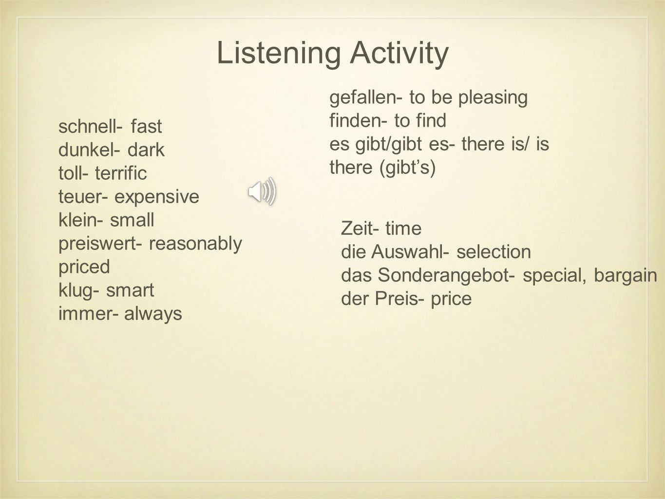 Listening Activity gefallen- to be pleasing finden- to find