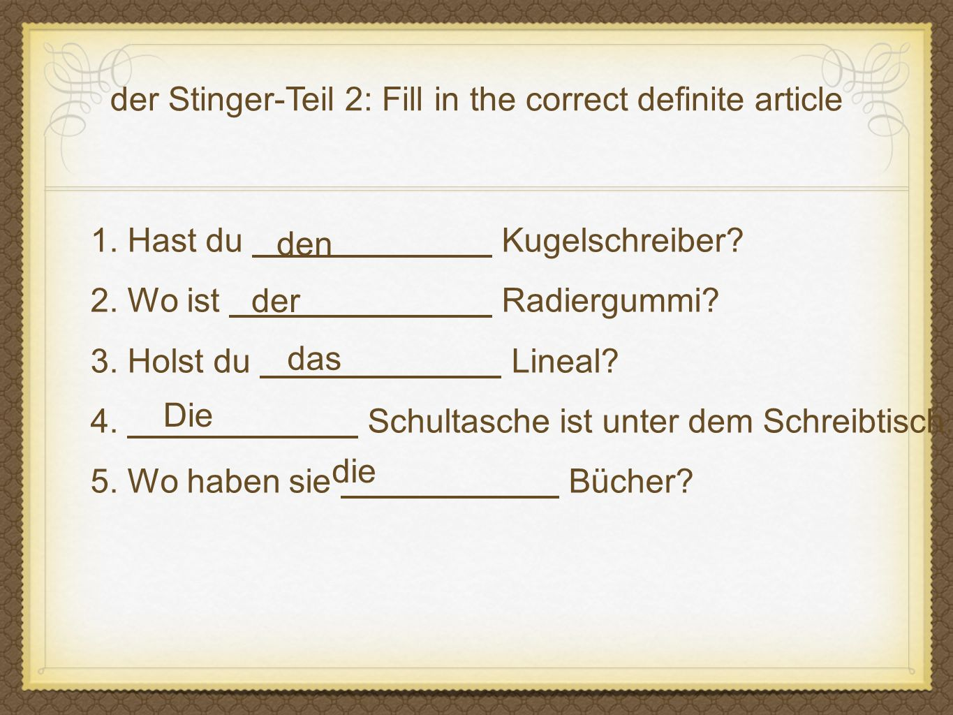 der Stinger-Teil 2: Fill in the correct definite article