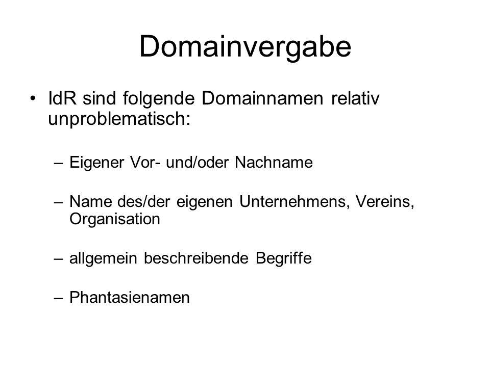 Domainvergabe IdR sind folgende Domainnamen relativ unproblematisch: