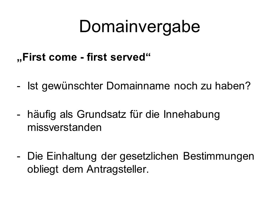 "Domainvergabe ""First come - first served"