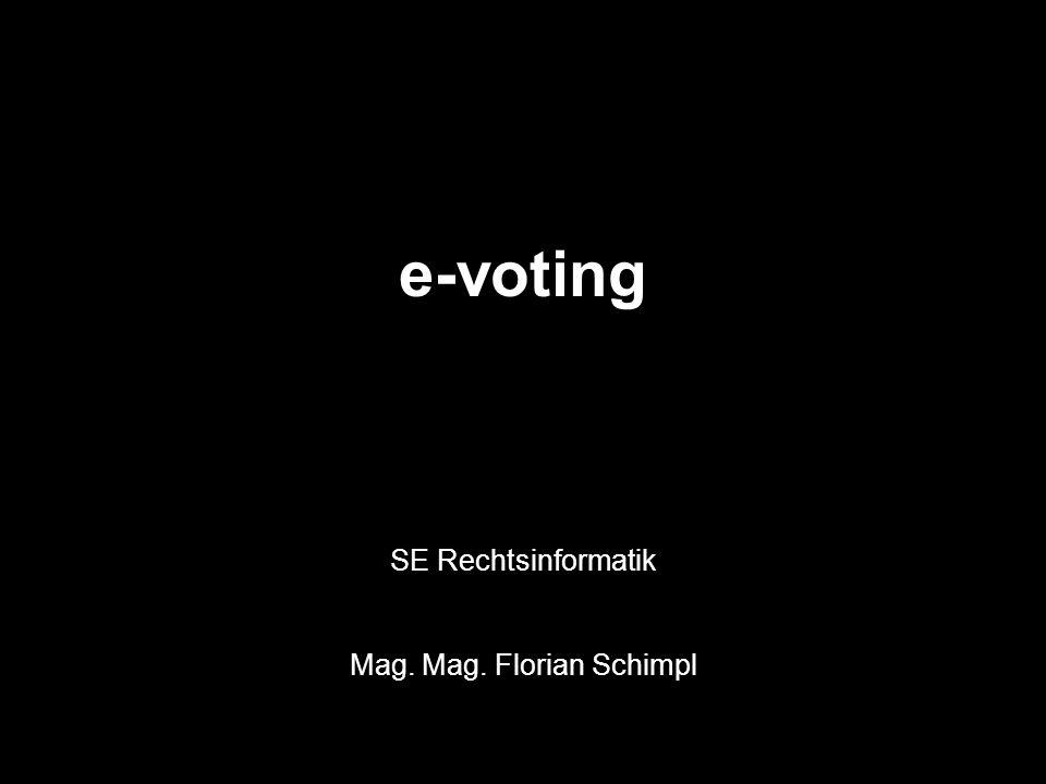 e-voting SE Rechtsinformatik Mag. Mag. Florian Schimpl