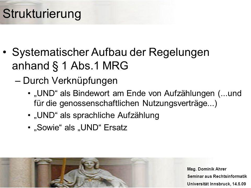 Strukturierung Systematischer Aufbau der Regelungen anhand § 1 Abs.1 MRG. Durch Verknüpfungen.