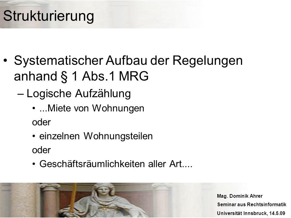 Strukturierung Systematischer Aufbau der Regelungen anhand § 1 Abs.1 MRG. Logische Aufzählung. ...Miete von Wohnungen.