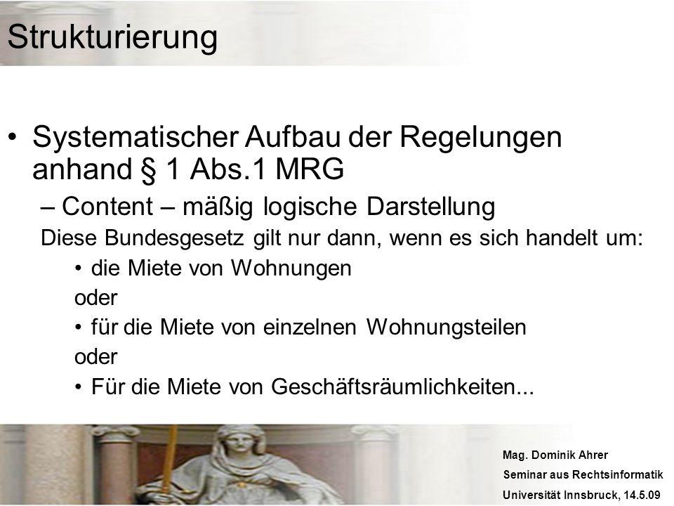 Strukturierung Systematischer Aufbau der Regelungen anhand § 1 Abs.1 MRG. Content – mäßig logische Darstellung.
