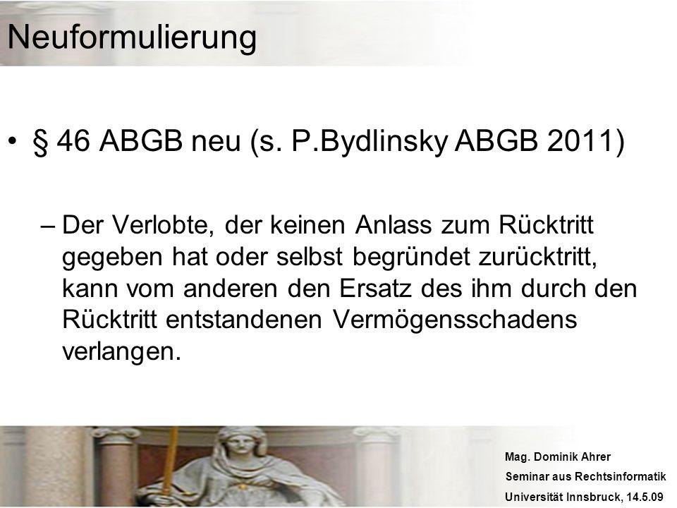 Neuformulierung § 46 ABGB neu (s. P.Bydlinsky ABGB 2011)