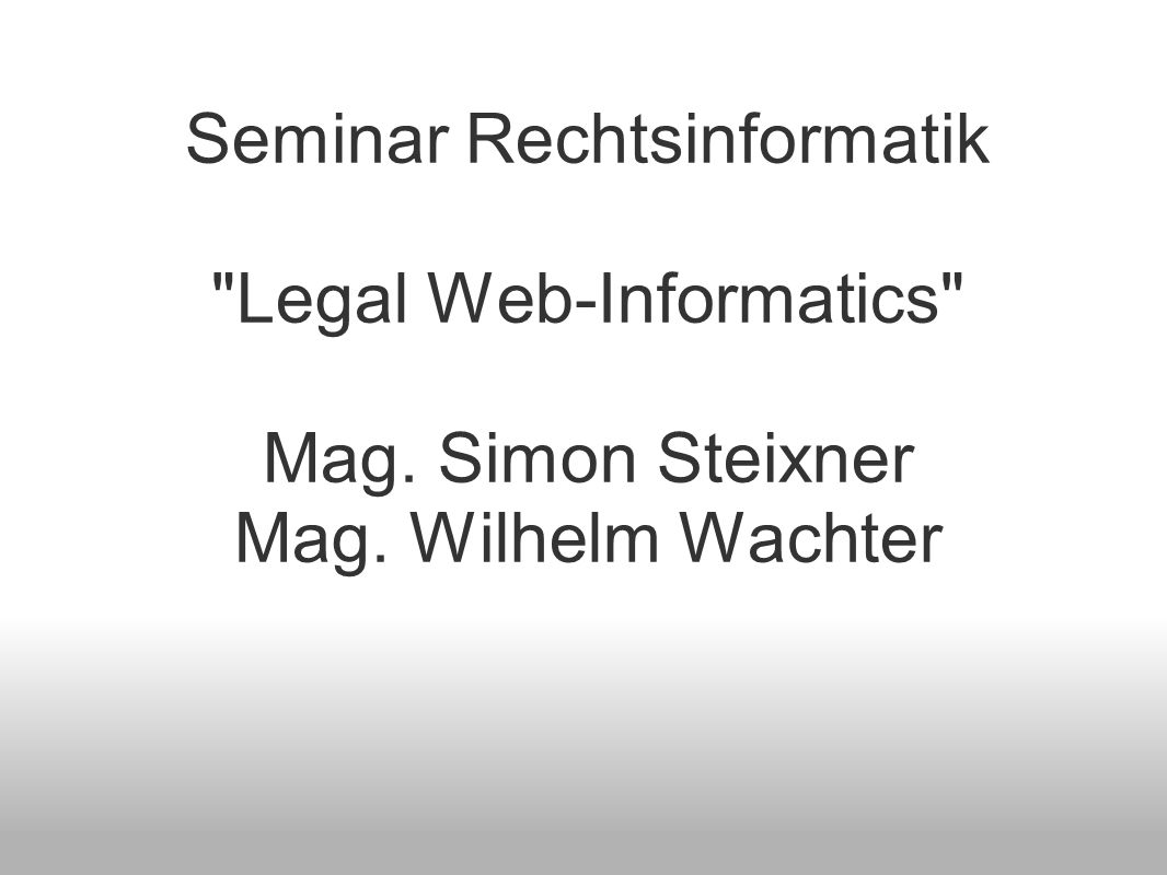 Seminar Rechtsinformatik Legal Web-Informatics Mag